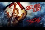 300 Rise Of An Empire - Seize Your Glory